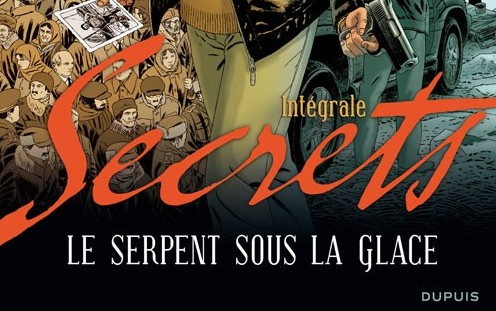Secrets - Le Serpent sous la glace Intégrale - Extrait