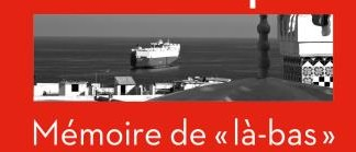 """Mémoire de """"là-bas"""""""