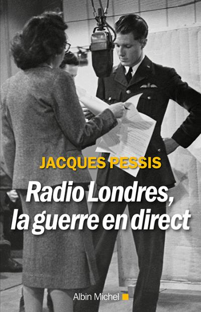 radio londres la guerre en direct jacques pessis albin michel. Black Bedroom Furniture Sets. Home Design Ideas