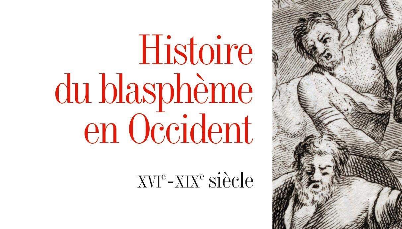 Histoire du blasphème en Occident, XVIe-XIXe siècle