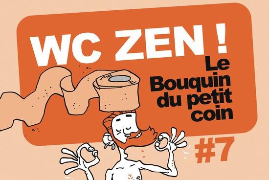 WC Zen ! Le bouquin du petit coin n°7