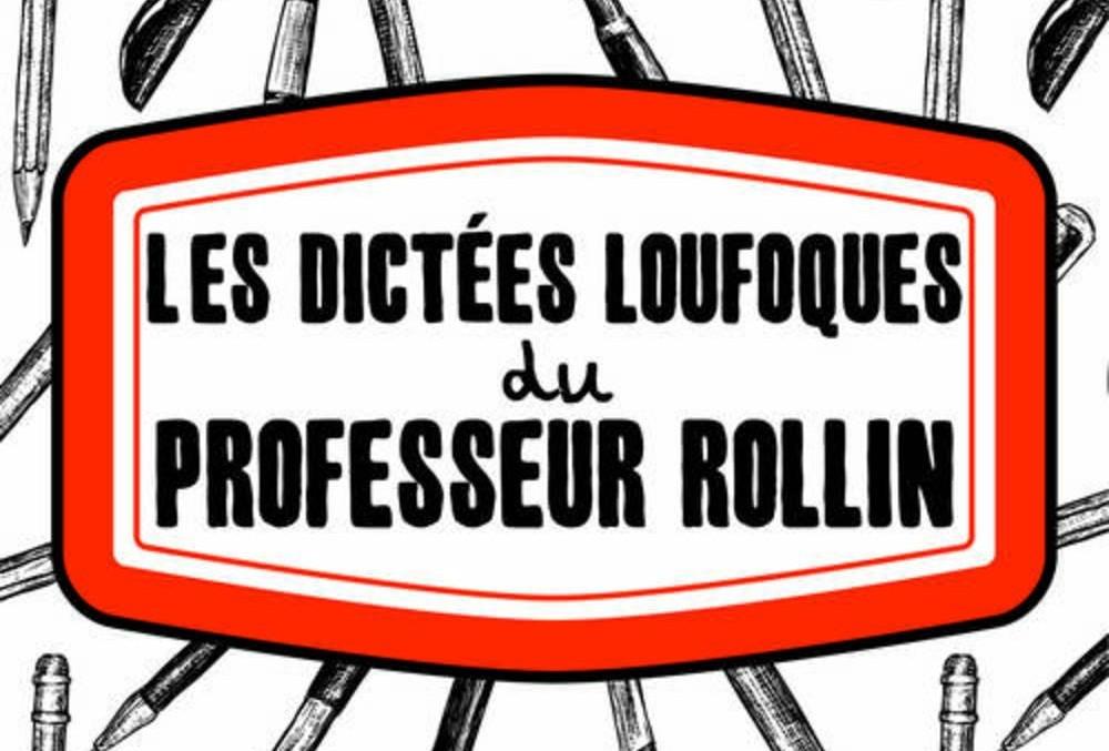 Les dictées loufoques du Professeur Rollin