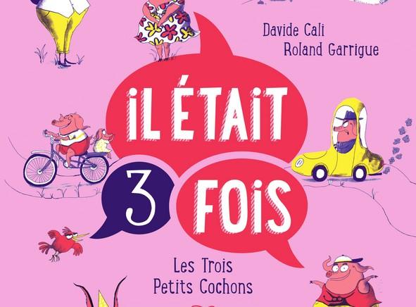 Il était trois fois : Les trois petits cochons