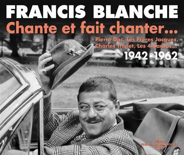 Francis Blanche chante et fait chanter