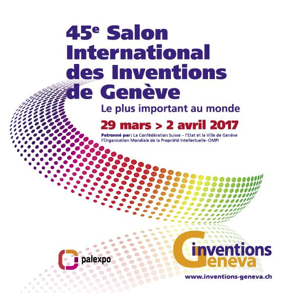 45e salon international des inventions de gen ve du 29 mars au 2 avril 2017 daily passions - Salon des inventions paris ...